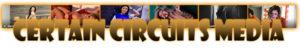 Certain Circuits Media